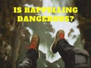 is rappelling dangerous